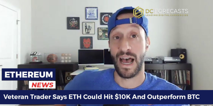 Veteran-Trader-Says-ETH-Could-Hit-10K-And-Outperform-BTC-FILEminimizer-750x375-1
